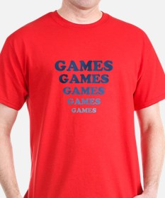 GAMES GAMES GAMES T-Shirt