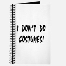 I DON'T DO COSTUMES! Journal