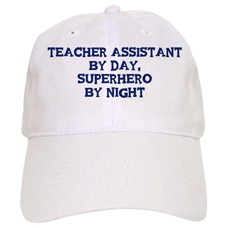 Teacher Assistant by day Cap