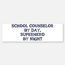 School Counselor by day Bumper Bumper Bumper Sticker