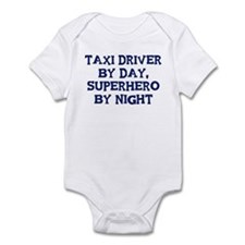 Taxi Driver by day Infant Bodysuit