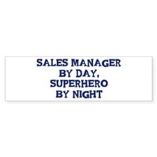 Sales Manager by day Bumper Bumper Sticker