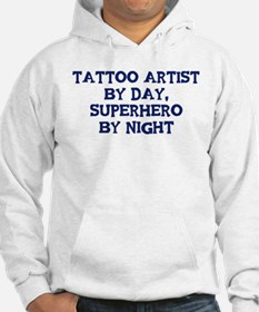 Tattoo Artist by day Hoodie
