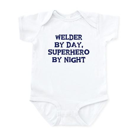 Welder by day Infant Bodysuit