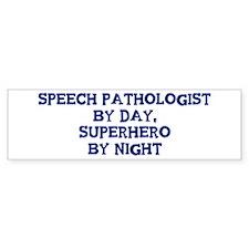 Speech Pathologist by day Bumper Bumper Sticker