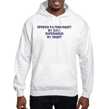 Speech Pathologist by day Hooded Sweatshirt
