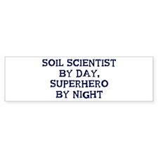 Soil Scientist by day Bumper Bumper Sticker