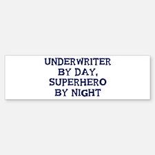 Underwriter by day Bumper Bumper Bumper Sticker