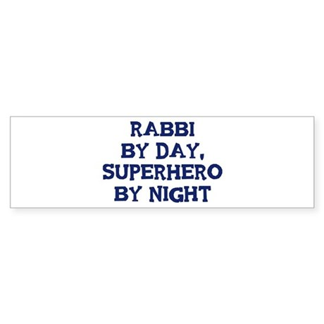 Rabbi by day Bumper Sticker
