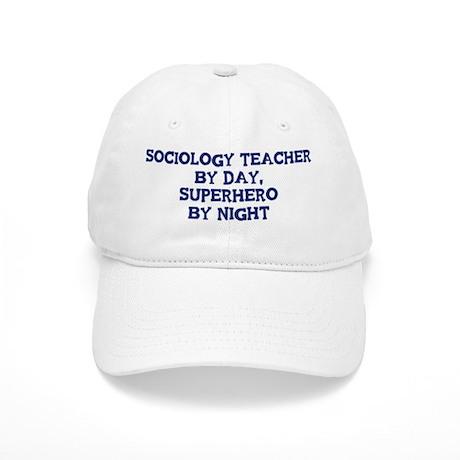 Sociology Teacher by day Cap