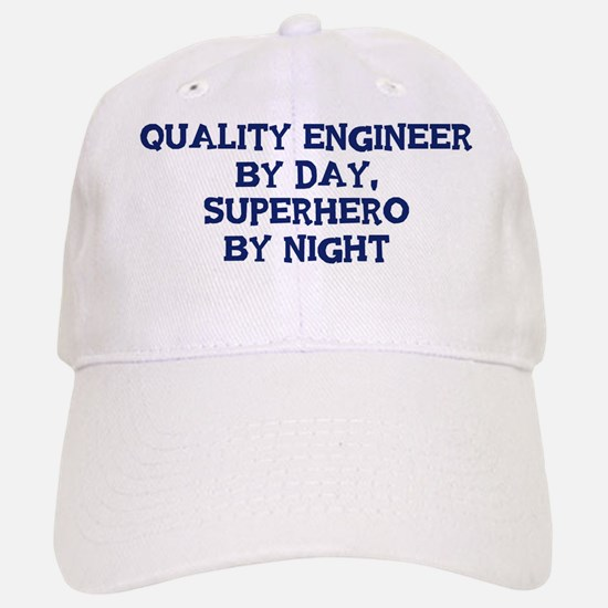 Quality Engineer by day Baseball Baseball Cap