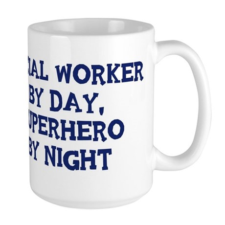 Social Worker by day Large Mug