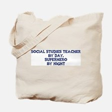 Social Studies Teacher by day Tote Bag