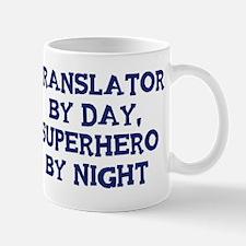 Translator by day Mug