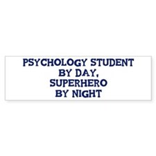 Psychology Student by day Bumper Bumper Sticker