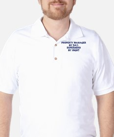 Property Manager by day T-Shirt