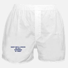 Sheet Metal Worker by day Boxer Shorts