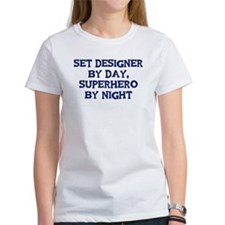 Set Designer by day Tee