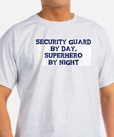 Security Guard by day T-Shirt
