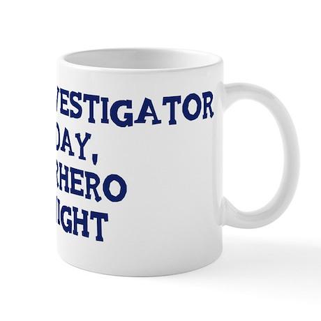 Private Investigator by day Mug