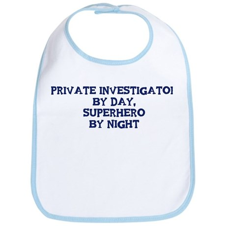 Private Investigator by day Bib