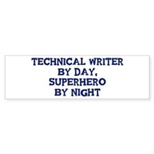 Technical Writer by day Bumper Bumper Sticker