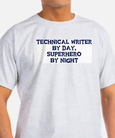 Technical Writer by day T-Shirt