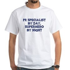 Pr Specialist by day Shirt