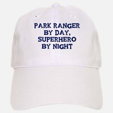 Park Ranger by day Baseball Baseball Cap