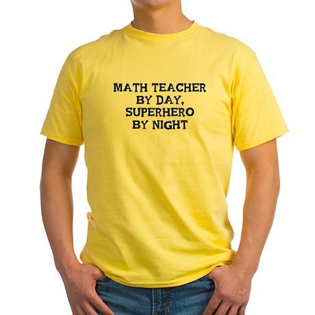 Math Teacher by day Yellow T-Shirt