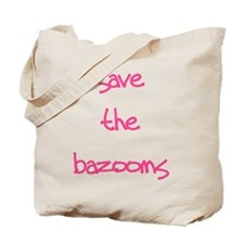 Save the Bazooms Tote Bag