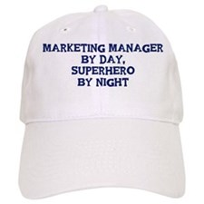 Marketing Manager by day Baseball Cap
