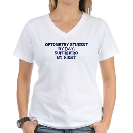 Optometry Student by day Women's V-Neck T-Shirt
