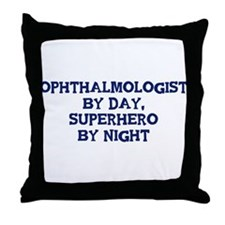 Ophthalmologist by day Throw Pillow