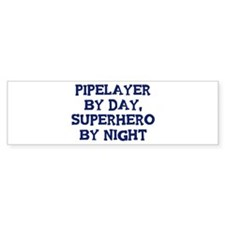 Pipelayer by day Bumper Bumper Stickers