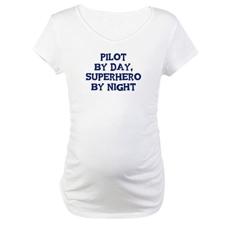 Pilot by day Maternity T-Shirt