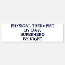 Physical Therapist by day Bumper Bumper Bumper Sticker