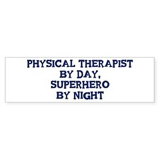 Physical Therapist by day Bumper Bumper Sticker
