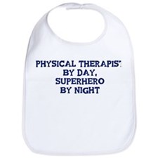 Physical Therapist by day Bib