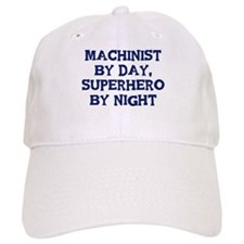 Machinist by day Baseball Cap