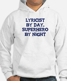 Lyricist by day Hoodie