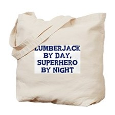 Lumberjack by day Tote Bag