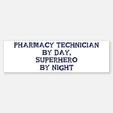 Pharmacy Technician by day Bumper Bumper Bumper Sticker