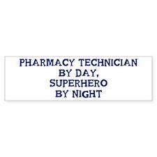 Pharmacy Technician by day Bumper Bumper Sticker