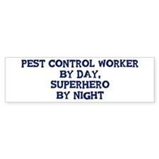 Pest Control Worker by day Bumper Bumper Sticker
