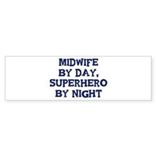 Midwife by day Bumper Bumper Sticker