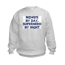Midwife by day Sweatshirt