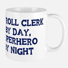 Payroll Clerk by day Mug