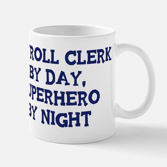 Payroll Clerk by day Mug