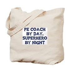 PE Coach by day Tote Bag